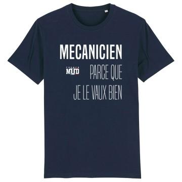"""TSHIRT """"MECANICIEN PARCE QUE JE LE VAUX BIEN"""" Homme"""