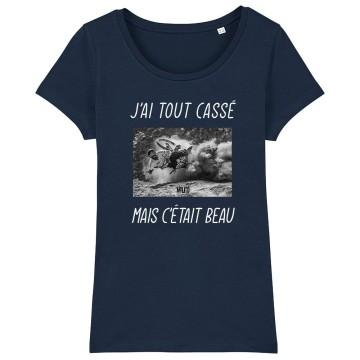 TSHIRT Femme J'AI TOUT CASSE MAIS C'ETAIT BEAU (VTT)