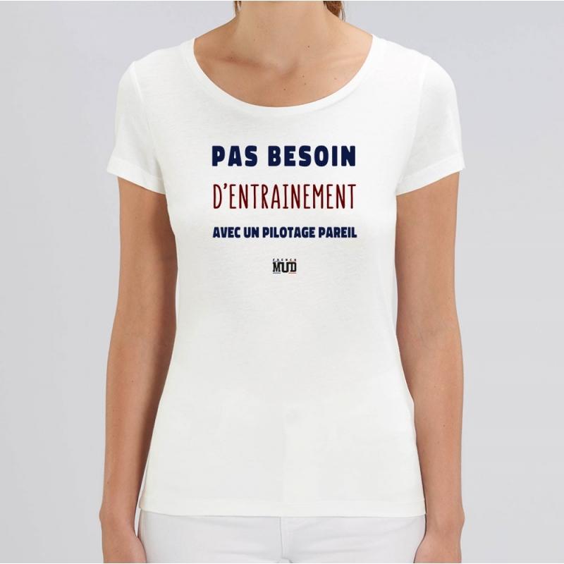 TSHIRT Femme PAS BESOIN D'ENTRAINEMENT