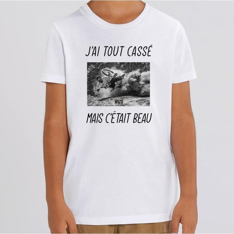 TSHIRT Enfant J'AI TOUT CASSE MAIS C'ETAIT BEAU (VTT)