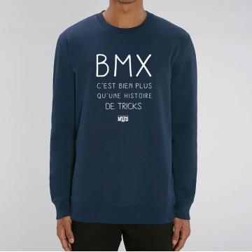 """SWEAT """"BMX BIEN PLUS QUE DES TRICKS"""" Homme"""