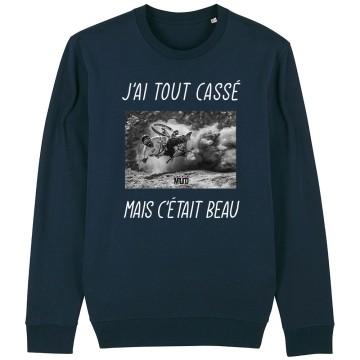 SWEAT Unisexe J'AI TOUT CASSE MAIS C'ETAIT BEAU (VTT)