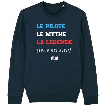 SWEAT Unisexe LE PILOTE LE MYTHE LA LEGENDE