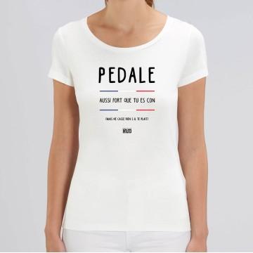 """TSHIRT """"PEDALE AUSSI FORT QUE T'ES CON"""" Femme"""