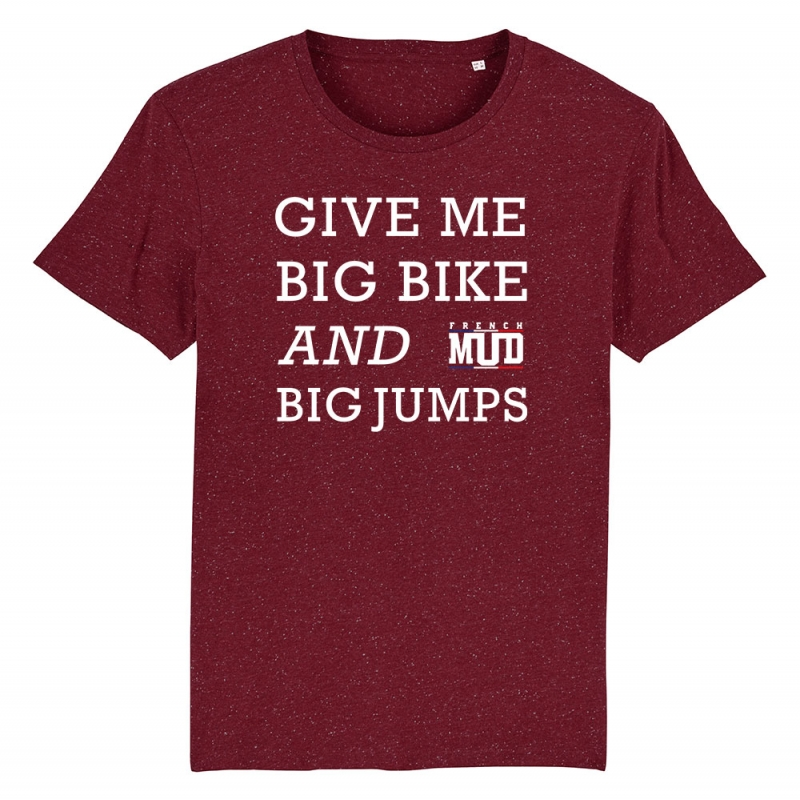 TSHIRT Unisexe GIVE ME BIG BIKE AND BIG JUMPS