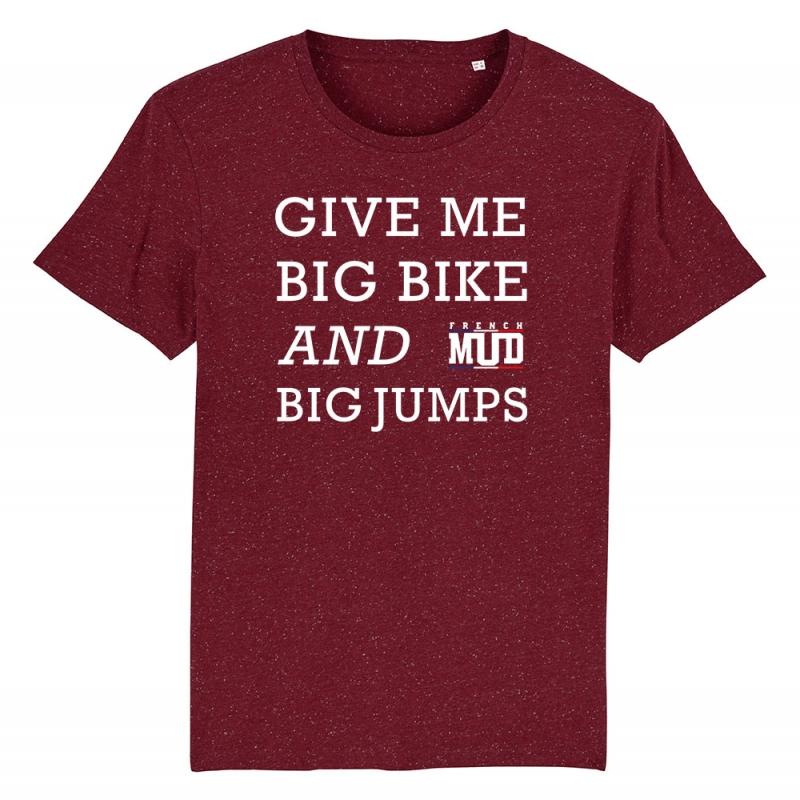 TSHIRT Unisexe GIVE ME BIG BIKE AND BIG JUMPS