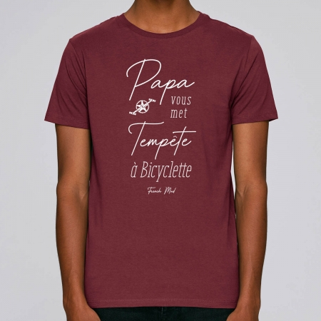 """TSHIRT """"PAPA VOUS MET TEMPETE A BICYCLETTE"""" Homme BIO"""