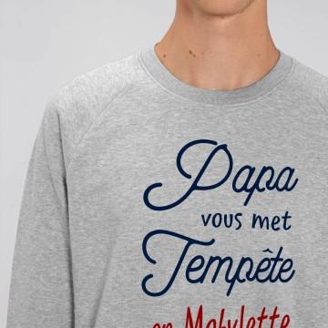 "SWEAT ""PAPA VOUS MET TEMPETE EN MOBYLETTE"" Homme BIO"