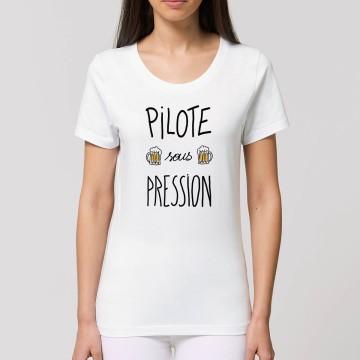 "Tshirt Femme Bio ""Pilote sous pression"""