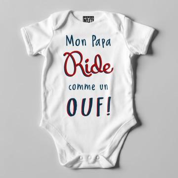 """BODY """"MON PAPA RIDE COMME UN OUF"""" Bebe BIO"""