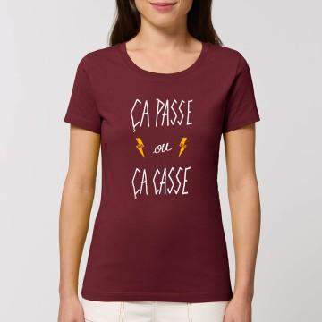 """Tshirt Femme Bio """"Ca passe ou ca casse"""""""