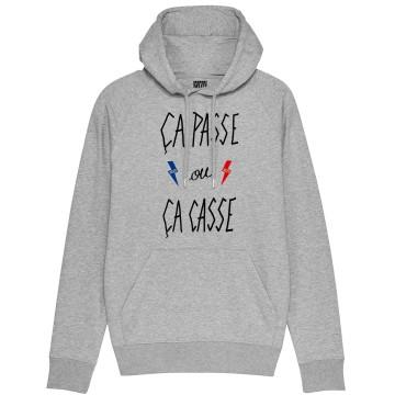 """Sweat Capuche Homme Bio """"Ca passe ou ca casse"""""""