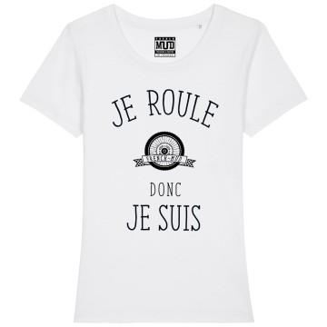 """Tshirt Femme Bio """"Je roule donc je suis"""""""