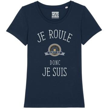 """Tshirt Bio """"Je roule donc je suis"""" Femme"""