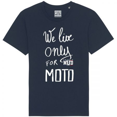 """TSHIRT """"WE LIVE ONLY FOR MOTO"""" Homme BIO"""