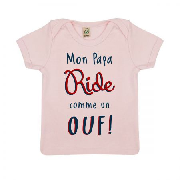 """Tshirt Bebe Bio """"Mon Papa Ride comme un Ouf"""""""