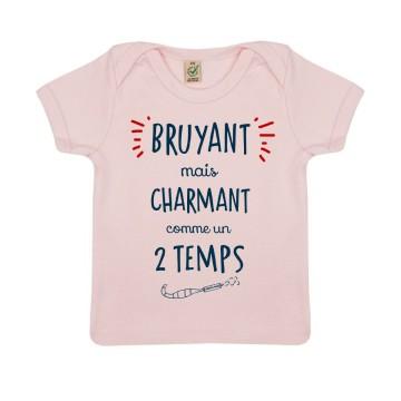 """TSHIRT """"BRUYANT MAIS CHARMANT COMME UN 2 TEMPS"""" Bebe BIO"""
