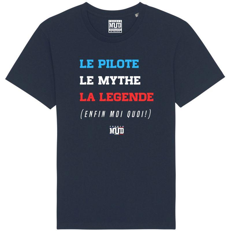 TSHIRT Unisexe LE PILOTE LE MYTHE LA LEGENDE