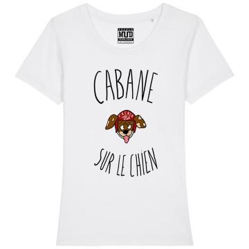 """Tshirt Bio """"Cabane sur le chien"""" Femme"""