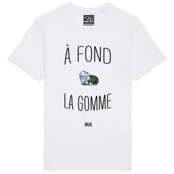 """Tshirt """"A Fond la Gomme"""""""