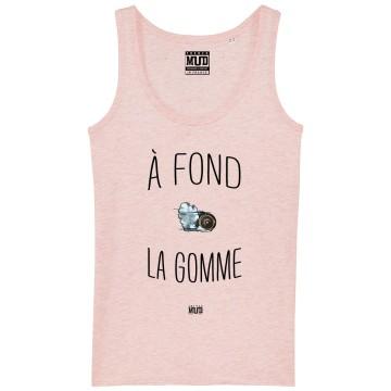 """Debardeur Femme """"A Fond la Gomme"""""""