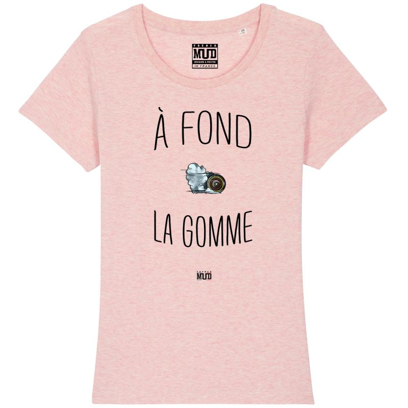 "Tshirt Femme ""A Fond la Gomme"""