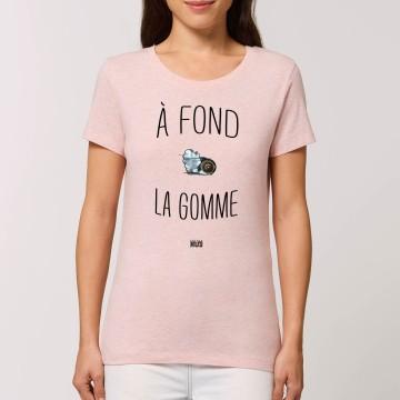 "Tshirt ""A Fond la Gomme"" Femme"