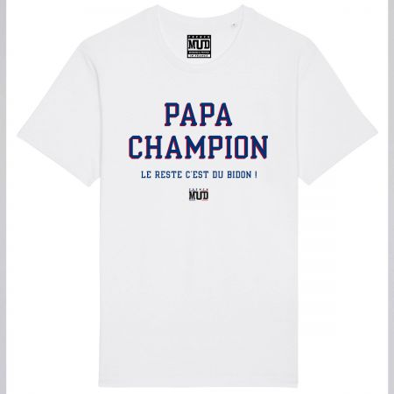 Tshirt PAPA CHAMPION LE RESTE C'EST DU BIDON