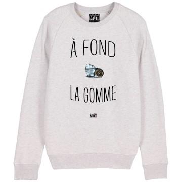 """Sweat """"A Fond la Gomme"""""""