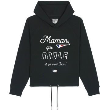 """HOODIE """"MAMAN QUI ROULE"""" Femme"""