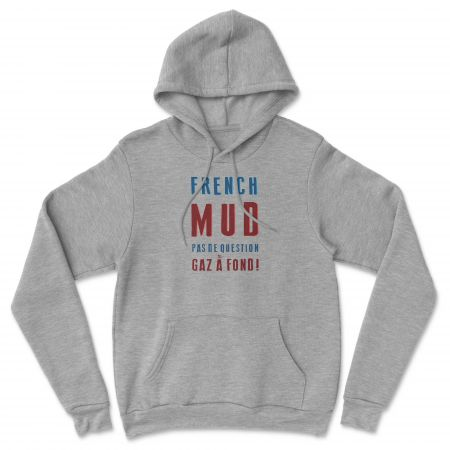 """HOODIE """"FRENCH MUD PAS DE QUESTION"""" Homme"""