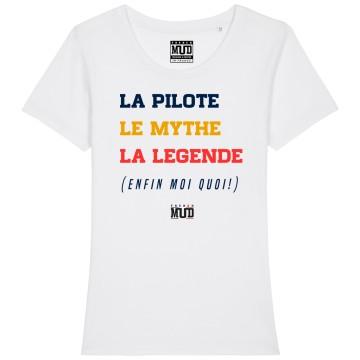 """TSHIRT """"LA PILOTE LE MYTHE LA LEGENDE"""" Femme"""