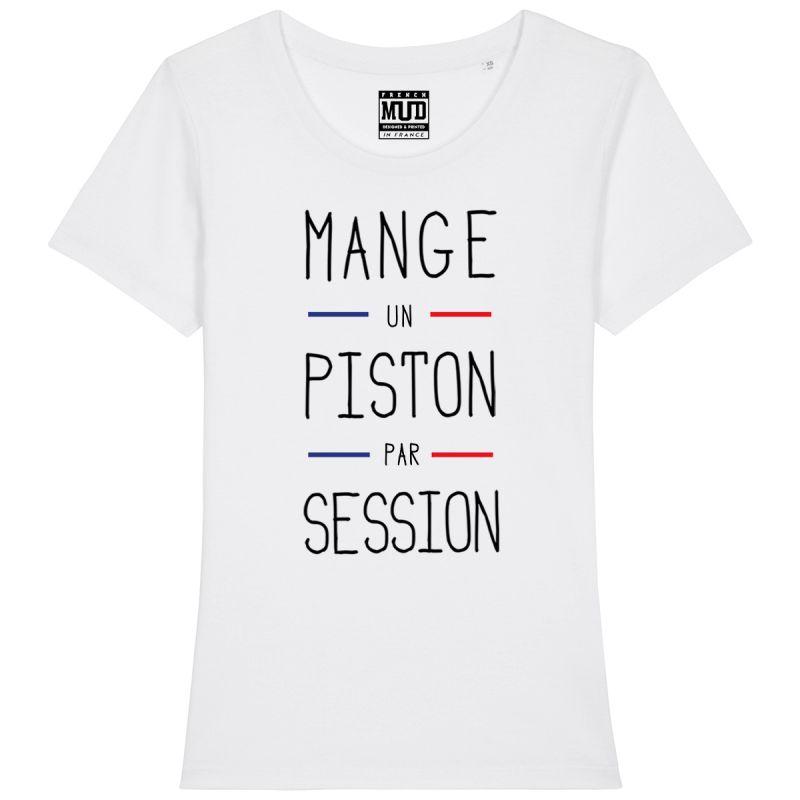"""TSHIRT """"MANGE UN PISTON PAR SESSION"""" Femme"""