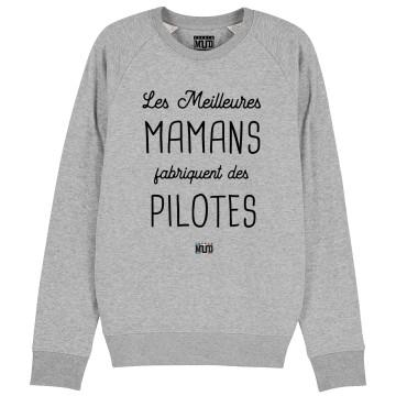Sweat LES MEILLEURES MAMANS FABRIQUENT DES PILOTES