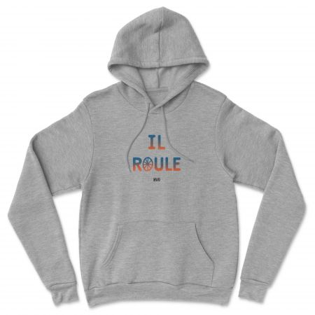 """HOODIE """"IL ROULE"""" Homme"""