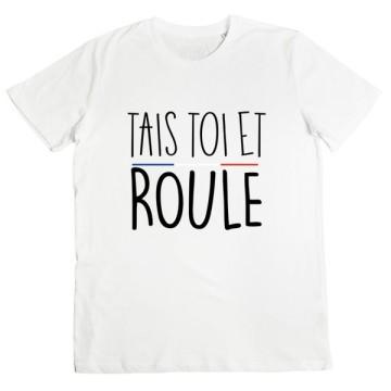 Tshirt Tais Toi Et Roule