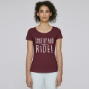 Tshirt Femme Shut Up and Ride