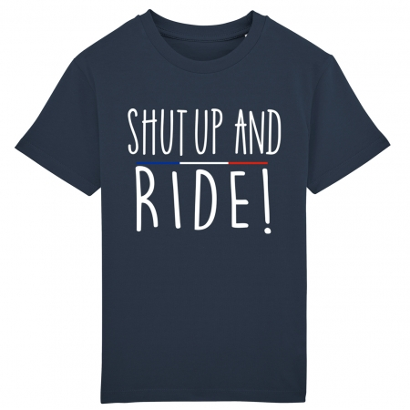 Tshirt Enfant Shut Up and Ride