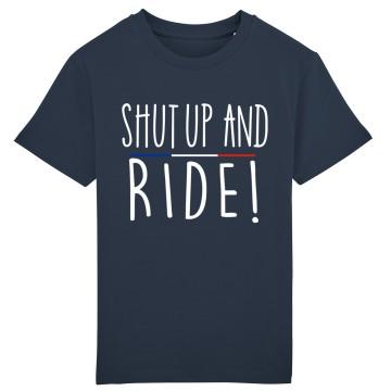 Tshirt Enfant Shut Up and Ride