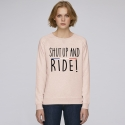 Sweat Femme Shut Up and Ride