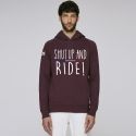 Hoodie Shut Up and Ride