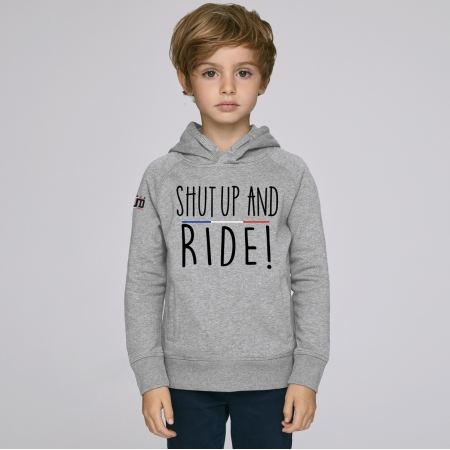 Hoodie Enfant Shut Up and Ride