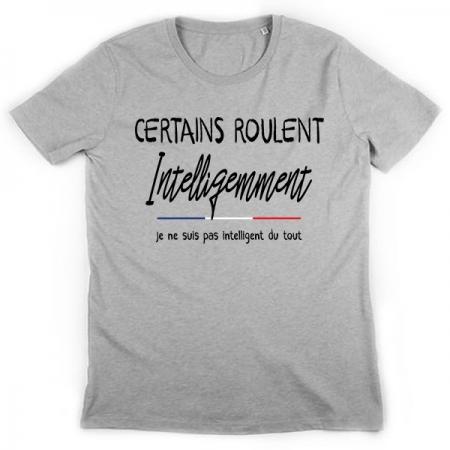 Tshirt Certains Roulent Intelligemment