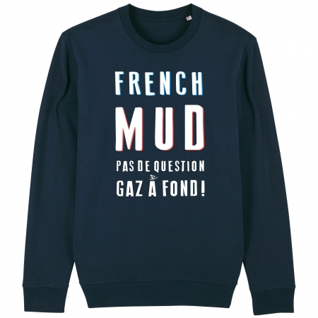 SWEAT Unisexe FRENCH MUD PAS DE QUESTION