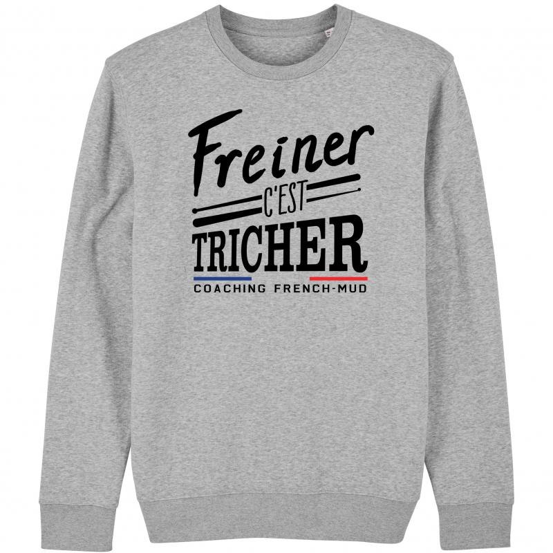 SWEAT Unisexe FREINER C'EST TRICHER