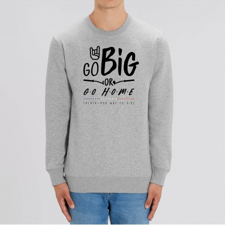 """SWEAT """"GO BIG OR GO HOME"""" Homme"""
