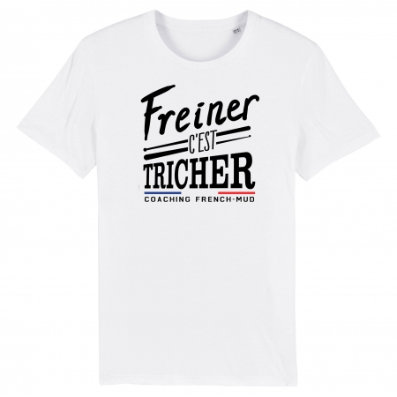 TSHIRT Unisexe FREINER C'EST TRICHER