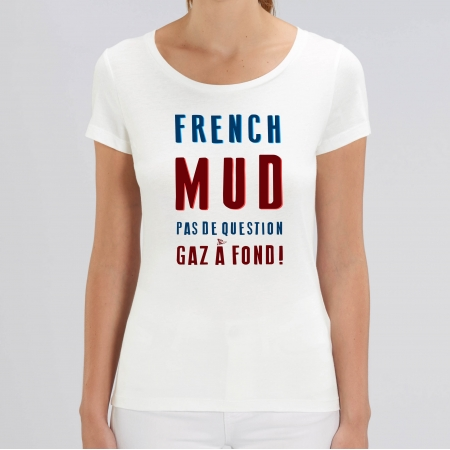 TSHIRT Femme FRENCH MUD PAS DE QUESTION