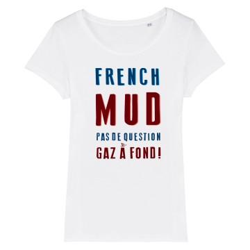 TSHIRT Femme FRENCH MUD PAS DE QUESTION