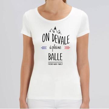 TSHIRT Femme ON DEVALE A PLEINE BALLE